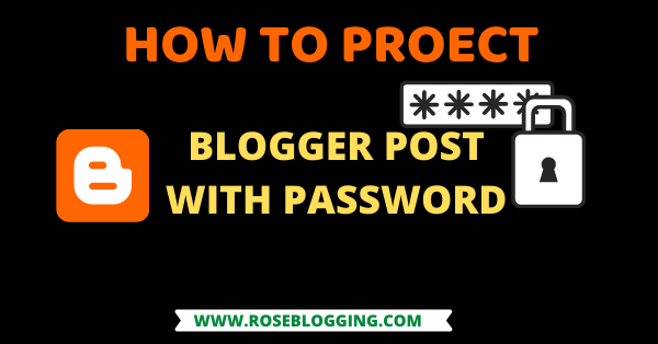 Protect blogger post with password