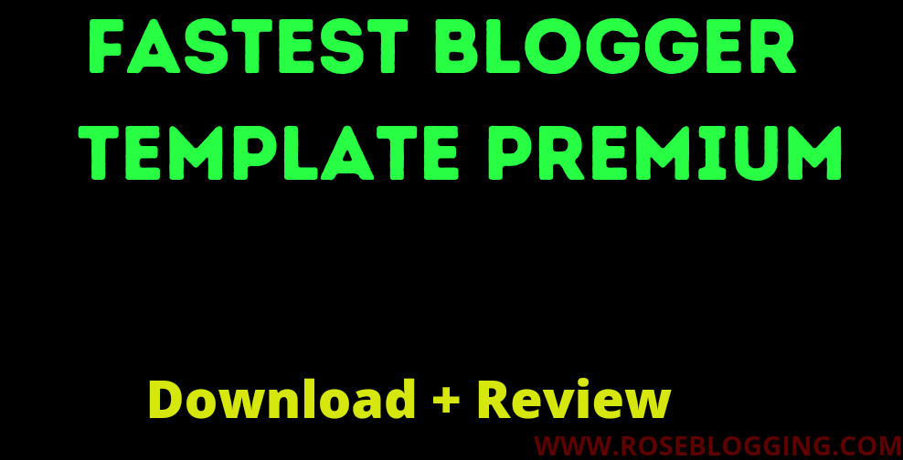 Fastest blogger template premium review & download
